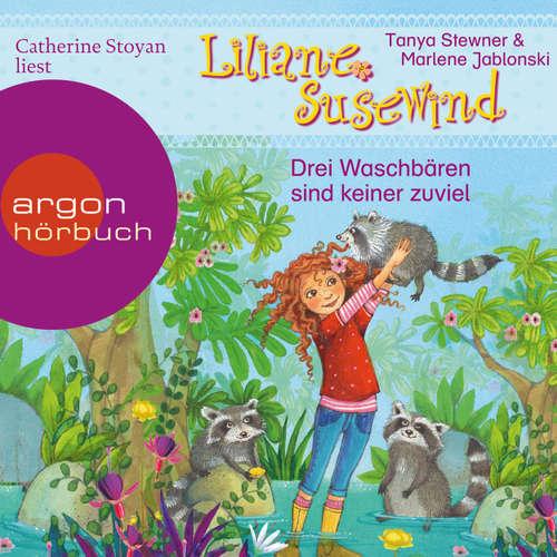 Hoerbuch Liliane Susewind - Drei Waschbären sind keiner zu viel - Tanya Stewner - Catherine Stoyan