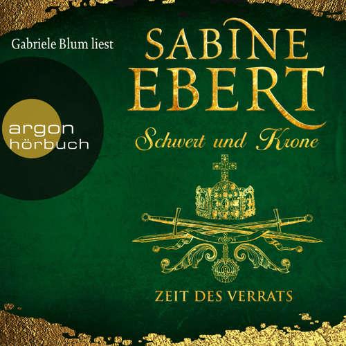 Hoerbuch Zeit des Verrats - Schwert und Krone 3 - Sabine Ebert - Gabriele Blum