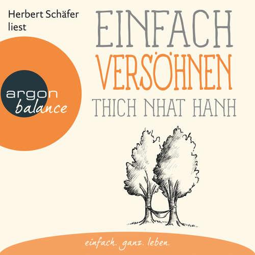 Hoerbuch Einfach versöhnen - Thich Nhat Hanh - Herbert Schäfer