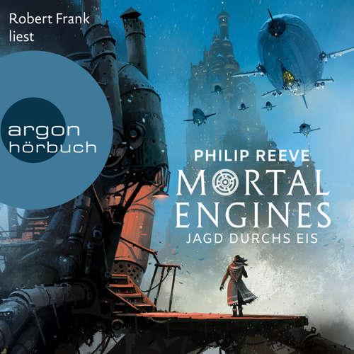 Hoerbuch Jagd durchs Eis - Mortal Engines 2 - Philip Reeve - Robert Frank