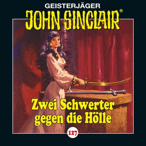 Hoerbuch John Sinclair, Folge 127: Zwei Schwerter gegen die Hölle. Teil 3 von 4 - Jason Dark - Dietmar Wunder