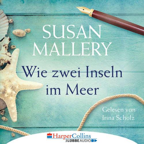 Hoerbuch Wie zwei Inseln im Meer - Blackberry Island, Teil 1 - Susan Mallery - Irina Scholz