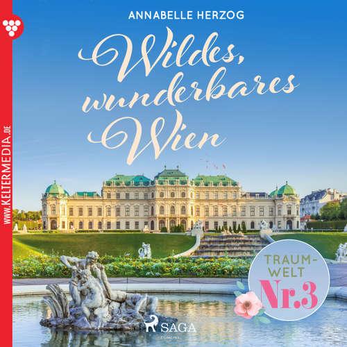 Traumwelt, Nr. 3: Wildes, wunderbares Wien
