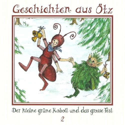 Hoerbuch Geschichten aus Ötz, Folge 2: Der kleine grüne Kobolt und das große Fest - Lisa Schamberger - Maria-Ramona Engl