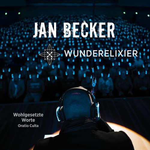 Hoerbuch Wunderelixier - Wohlgesetzte Worte - Oratio Culta - Jan Becker - Jan Becker
