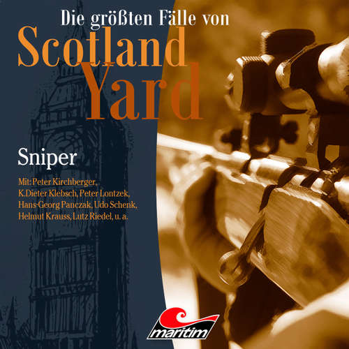 Hoerbuch Die größten Fälle von Scotland Yard, Folge 37: Sniper - Markus Duschek - Peter Kirchberger