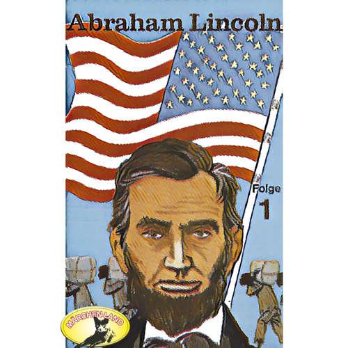 Abenteurer unserer Zeit, Abraham Lincoln, Folge 1