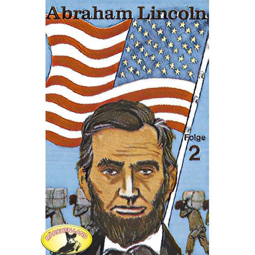 Abenteurer unserer Zeit, Abraham Lincoln, Folge 2