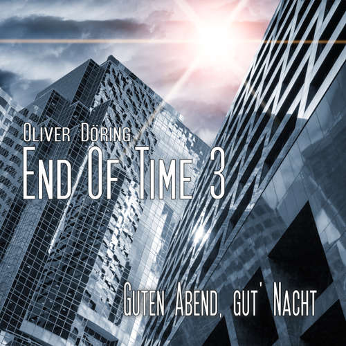 End of Time, Folge 3: Guten Abend, gut' Nacht