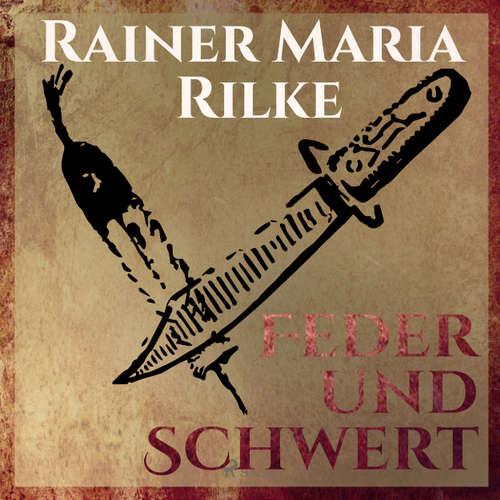 Feder und Schwert - Die Erzählungen von Rainer Marie Rilke