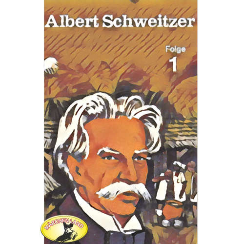 Abenteurer unserer Zeit, Albert Schweitzer, Folge 1