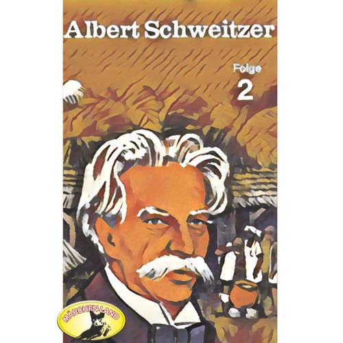Abenteurer unserer Zeit, Albert Schweitzer, Folge 2