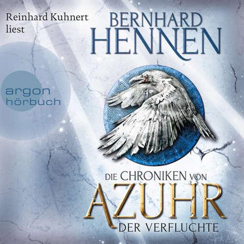 Hoerbuch Der Verfluchte - Die Chroniken von Azuhr, Band 1 - Bernhard Hennen - Reinhard Kuhnert