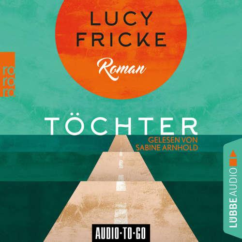 Hoerbuch Töchter - Lucy Fricke - Sabine Arnhold