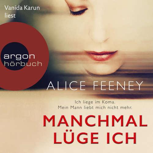 Hoerbuch Manchmal lüge ich - Alice Feeney - Vanida Karun