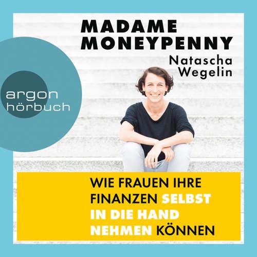 Hoerbuch Madame Moneypenny - Wie Frauen ihre Finanzen selbst in die Hand nehmen können - Natascha Wegelin - Claudia Gräf