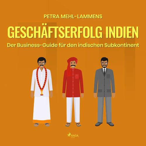 Geschäftserfolg Indien - Der Business-Guide für den indischen Subkontinent