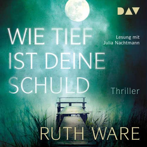 Hoerbuch Wie tief ist deine Schuld - Ruth Ware - Julia Nachtmann