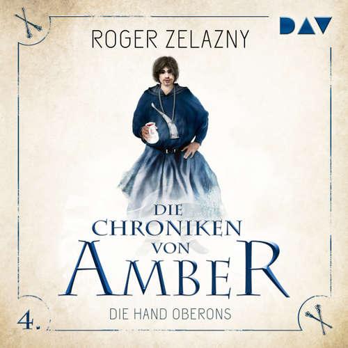 Hoerbuch Die Hand Oberons - Die Chroniken von Amber, Teil 4 - Roger Zelazny - Stefan Kaminski