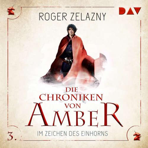 Hoerbuch Im Zeichen des Einhorns - Die Chroniken von Amber, Teil 3 - Roger Zelazny - Stefan Kaminski