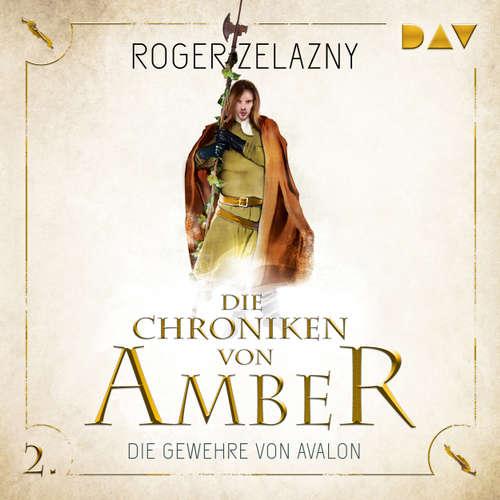 Hoerbuch Die Gewehre von Avalon - Die Chroniken von Amber, Teil 2 - Roger Zelazny - Stefan Kaminski