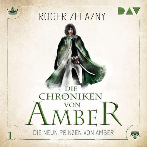 Hoerbuch Die neun Prinzen von Amber - Die Chroniken von Amber, Teil 1 - Roger Zelazny - Stefan Kaminski