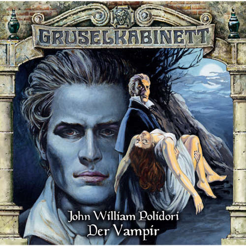 Hoerbuch Gruselkabinett, Folge 30: Der Vampir - John William Polidori - Patrick Bach