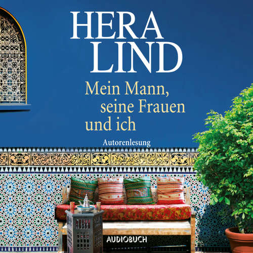 Hoerbuch Mein Mann, seine Frauen und ich (Autorenlesung) - Hera Lind - Hera Lind