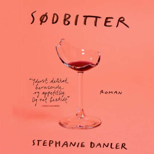 Audiokniha Sødbitter - Stephanie Danler - Lea Baastrup Rønne