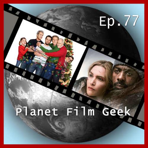Hoerbuch Planet Film Geek, PFG Episode 77: Daddy's Home 2, Zwischen zwei Leben, A Ghost Story - Johannes Schmidt - Johannes Schmidt