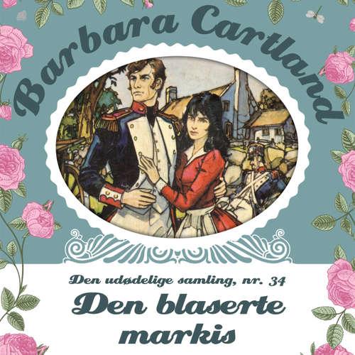 Audiokniha Den blaserte Markis - Barbara Cartland - Den udødelige samling 34 - Barbara Cartland - Tina Kruse Andersen