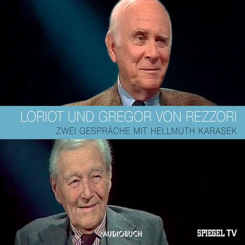 Hoerbuch Loriot und Gregor von Rezzori im Gespräch mit Hellmuth Karasek (Feature) -  Loriot -  Loriot