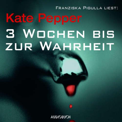 Hoerbuch 3 Wochen bis zur Wahrheit - Kate Pepper - Franziska Pigulla