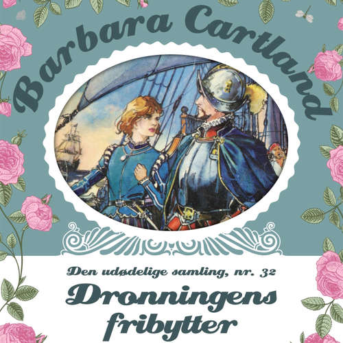 Audiokniha Dronningens fribytter - Barbara Cartland - Den udødelige samling 32 - Barbara Cartland - Randi Winther
