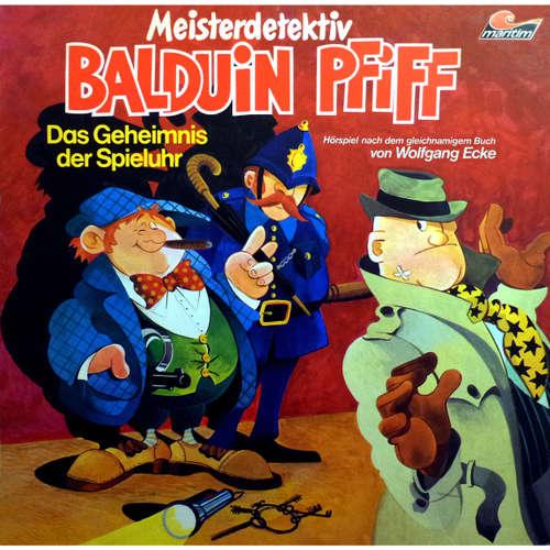 Hoerbuch Balduin Pfiff, Folge 1: Das Geheimnis der Spieluhr - Wolfgang Ecke - Ludwig Thiesen