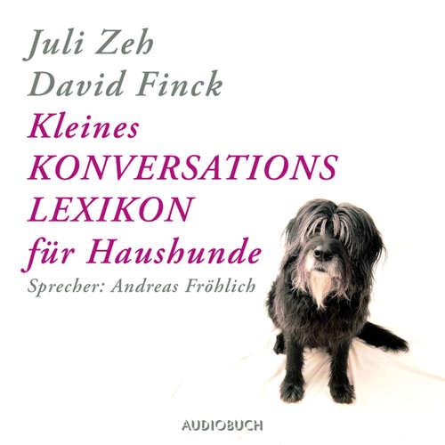 Hoerbuch Kleines Konversationslexikon für Haushunde - Juli Zeh - Andreas Fröhlich