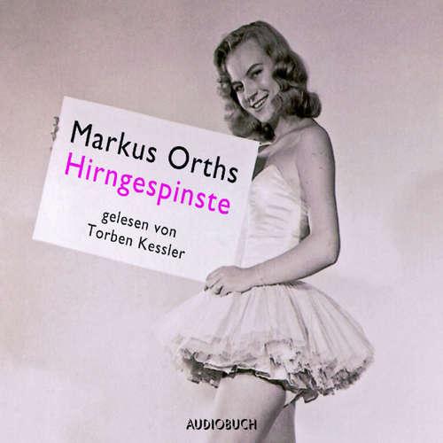 Hoerbuch Hirngespinste - Markus Orths - Torben Kessler