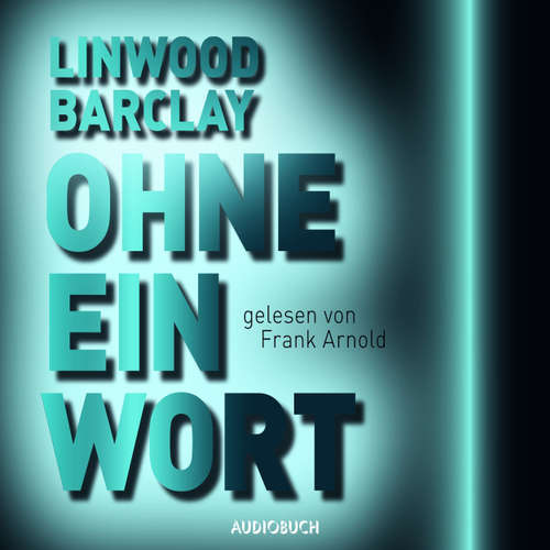 Hoerbuch Ohne ein Wort - Linwood Barclay - Frank Arnold