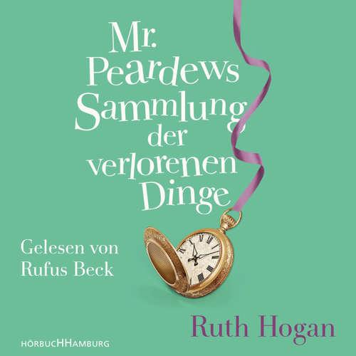Hoerbuch Mr. Peardews Sammlung der verlorenen Dinge - Ruth Hogan - Rufus Beck