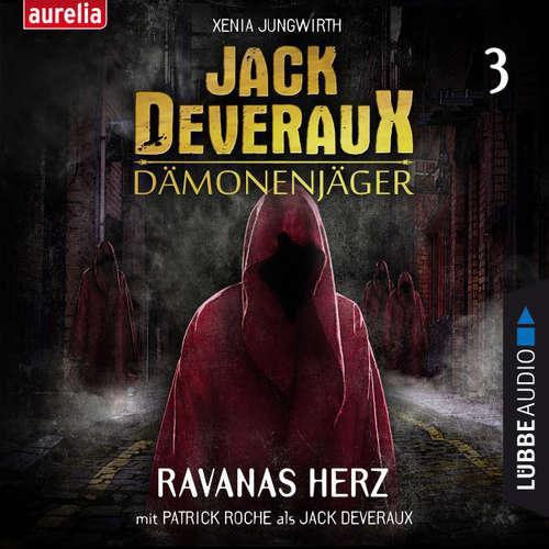 Hoerbuch Ravanas Herz - Jack Deveraux Dämonenjäger 3 (Inszenierte Lesung) - Xenia Jungwirth - Patrick Roche