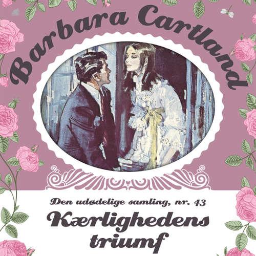 Audiokniha Kærlighedens triumf - Barbara Cartland - Den udødelige samling 43 - Barbara Cartland - Randi Winther