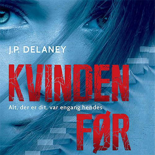 Audiokniha Kvinden før - J.P. Delaney - Iben Haaest