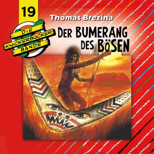 Hoerbuch Die Knickerbocker-Bande, Folge 19: Der Bumerang des Bösen - Tomas Kröger - Douglas Welbat