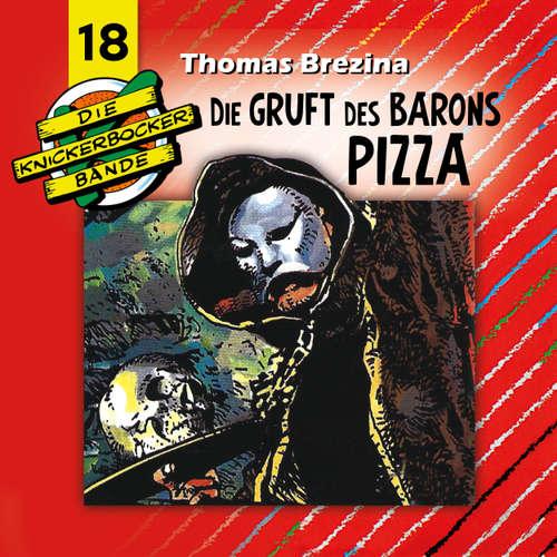 Hoerbuch Die Knickerbocker-Bande, Folge 18: Die Gruft des Barons Pizza - Tomas Kröger - Douglas Welbat