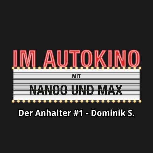 """Hoerbuch Im Autokino, Der Anhalter #1 - Dominik S. - Max """"Rockstah"""" Nachtsheim - Max """"Rockstah"""" Nachtsheim"""