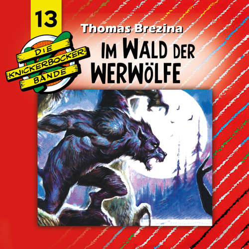 Hoerbuch Die Knickerbocker-Bande, Folge 13: Im Wald der Werwölfe - Tomas Kröger - Douglas Welbat