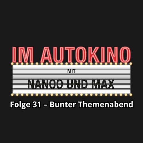 """Hoerbuch Im Autokino, Folge 31: Bunter Themenabend - Max """"Rockstah"""" Nachtsheim - Max """"Rockstah"""" Nachtsheim"""