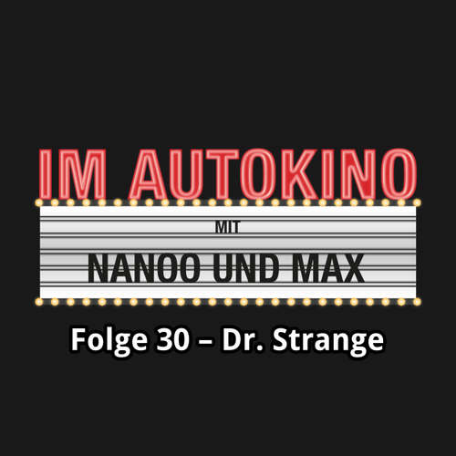 "Hoerbuch Im Autokino, Folge 30: Dr. Strange - Max ""Rockstah"" Nachtsheim - Max ""Rockstah"" Nachtsheim"