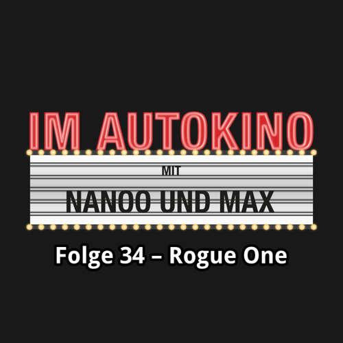 "Hoerbuch Im Autokino, Folge 34: Rogue One - Max ""Rockstah"" Nachtsheim - Max ""Rockstah"" Nachtsheim"