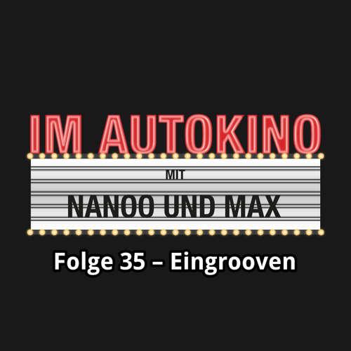Im Autokino, Folge 35: Eingrooven